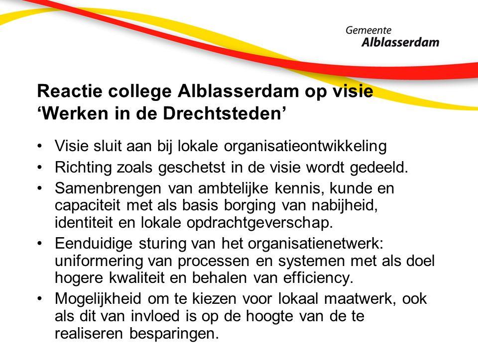 Reactie college Alblasserdam op visie 'Werken in de Drechtsteden' Visie sluit aan bij lokale organisatieontwikkeling Richting zoals geschetst in de visie wordt gedeeld.
