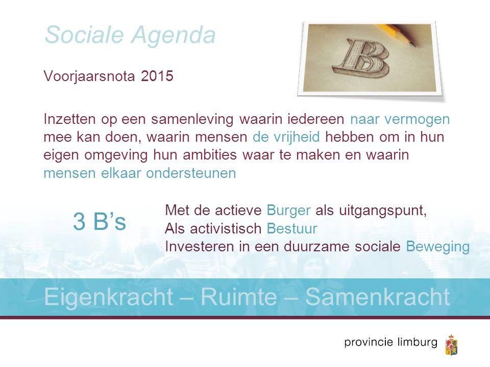 Sociale Agenda Begroting 2016 Trendbreuk: Een gezonder en vitaler Limburg .
