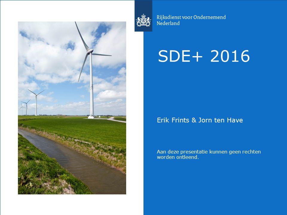 Erik Frints & Jorn ten Have Aan deze presentatie kunnen geen rechten worden ontleend. SDE+ 2016