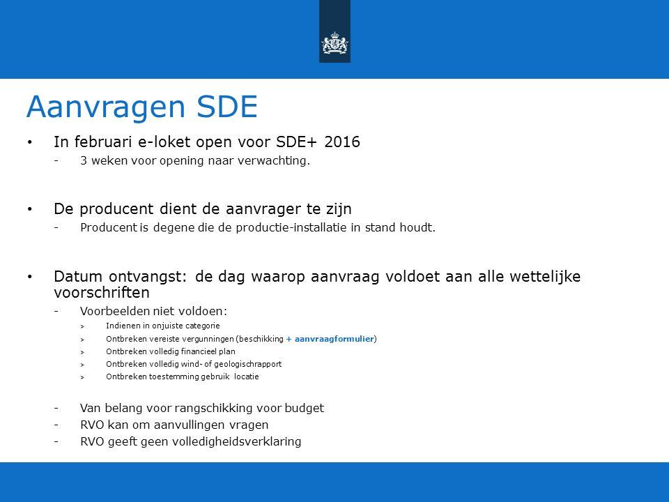 Aanvragen SDE In februari e-loket open voor SDE+ 2016 -3 weken voor opening naar verwachting.