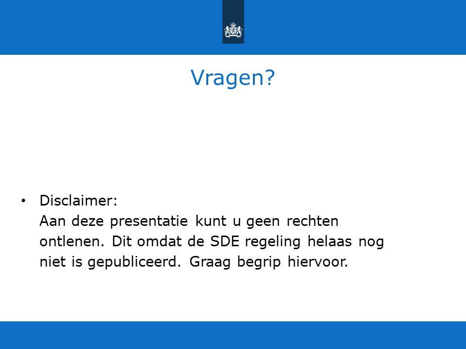 Vragen. Disclaimer: Aan deze presentatie kunt u geen rechten ontlenen.
