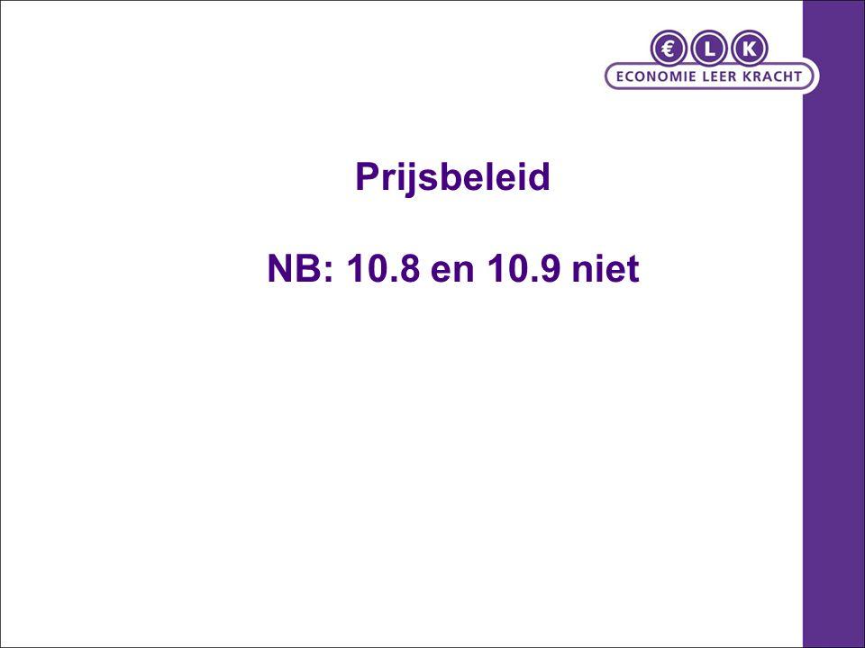 Prijsbeleid NB: 10.8 en 10.9 niet