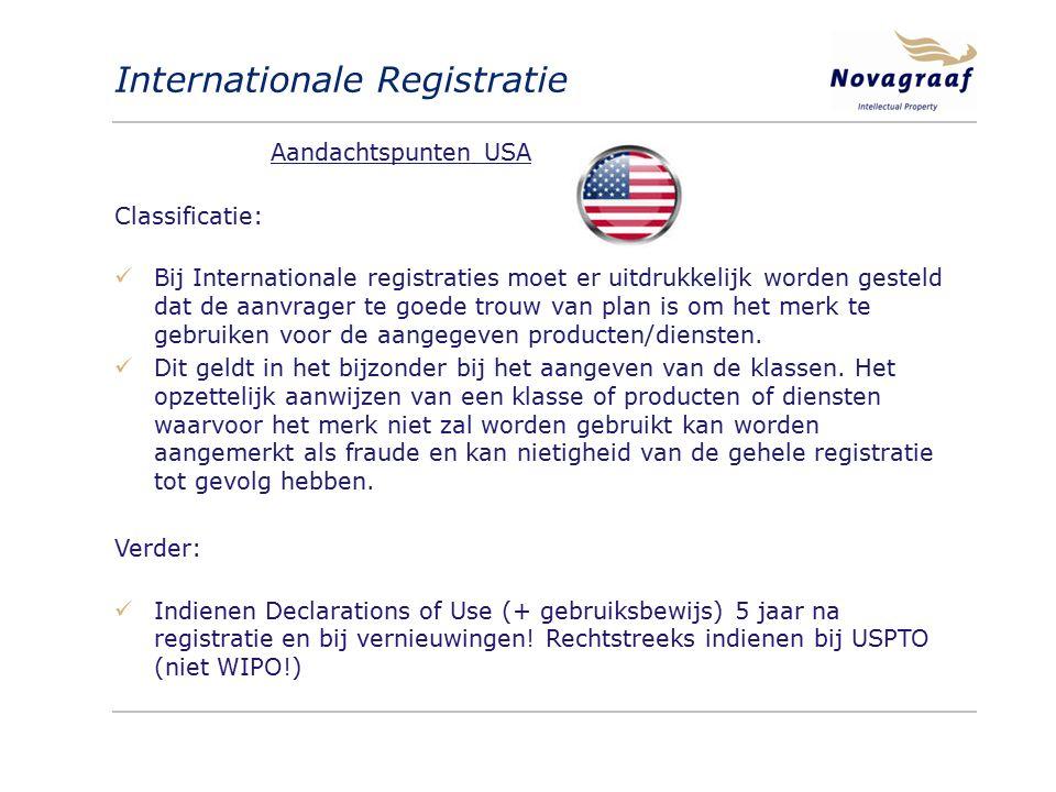 Internationale Registratie Classificatie: Bij Internationale registraties moet er uitdrukkelijk worden gesteld dat de aanvrager te goede trouw van pla