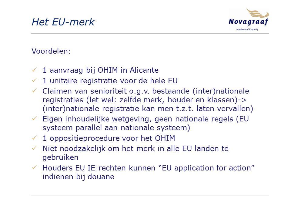 Het EU-merk Voordelen: 1 aanvraag bij OHIM in Alicante 1 unitaire registratie voor de hele EU Claimen van senioriteit o.g.v. bestaande (inter)national