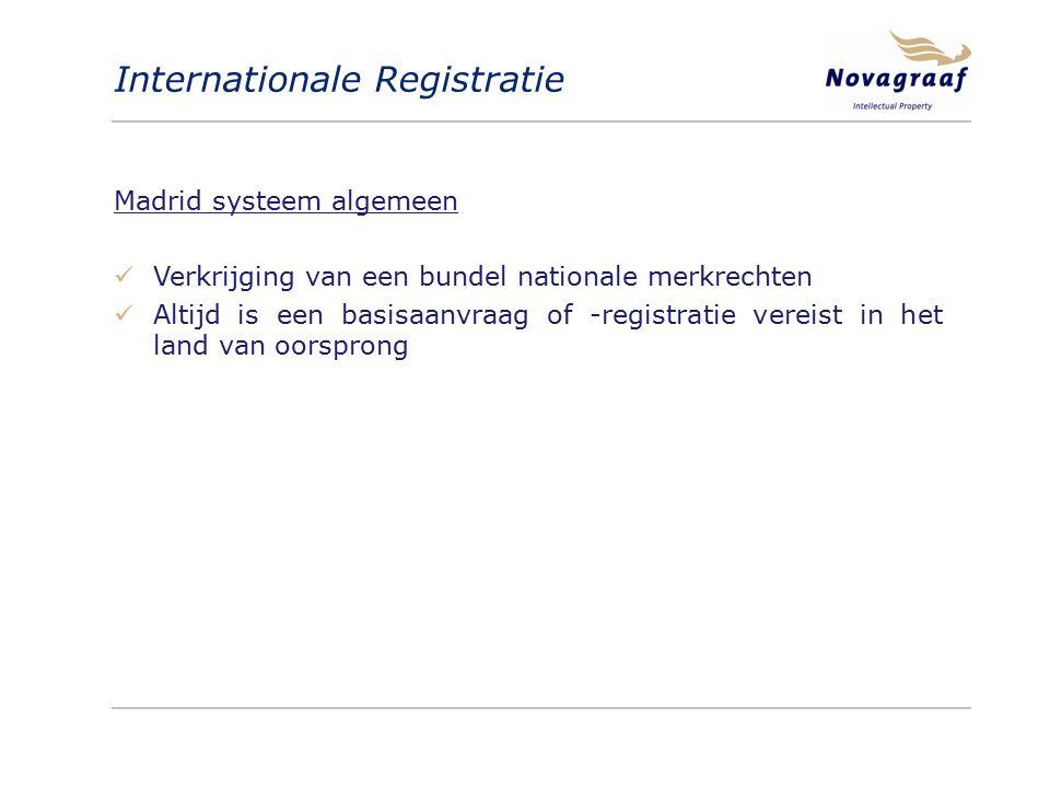 Madrid systeem algemeen Verkrijging van een bundel nationale merkrechten Altijd is een basisaanvraag of -registratie vereist in het land van oorsprong