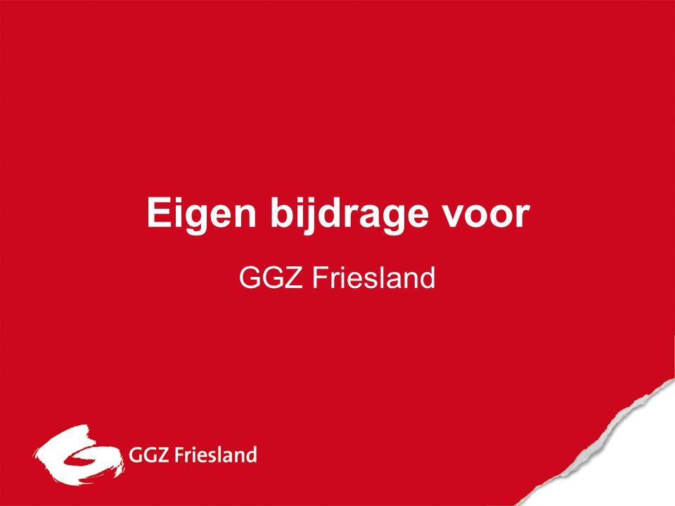 Eigen bijdrage voor GGZ Friesland