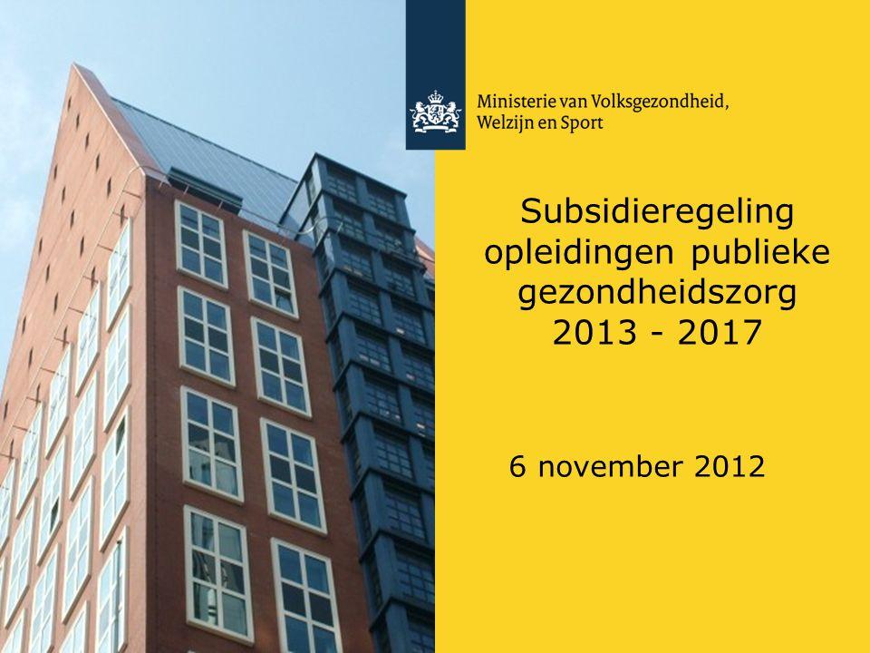 Subsidieregeling opleidingen publieke gezondheidszorg 2013 - 2017 6 november 2012