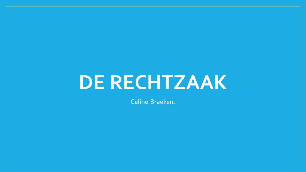 DE RECHTZAAK Celine Braeken.