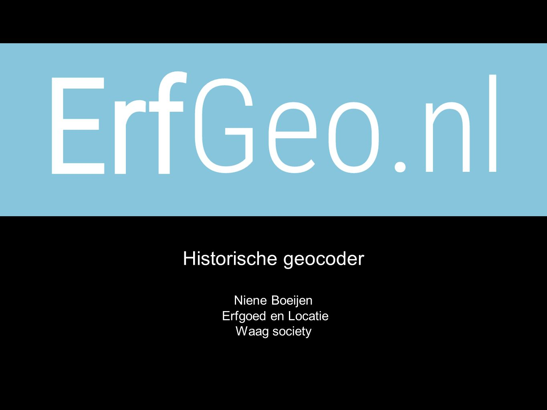 Erfgeo.nl Historische geocoder Niene Boeijen Erfgoed en Locatie Waag society