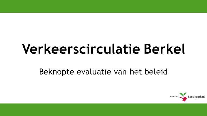 30 mei 20162 Aanleiding Motie –Knip Herenstraat (en Noordeindsweg) evalueren bewoners en winkeliers betrekken – Mobiliteitsplan evalueren Lopend monitorprogramma Berkel noord