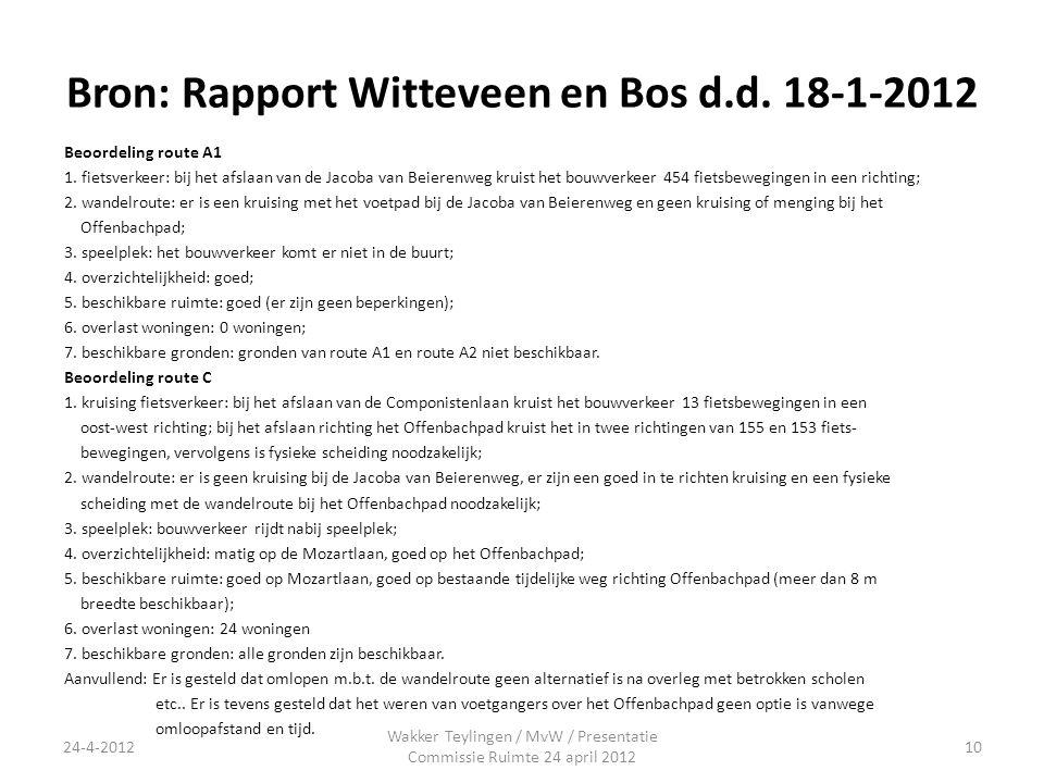 Bron: Rapport Witteveen en Bos d.d. 18-1-2012 Beoordeling route A1 1. fietsverkeer: bij het afslaan van de Jacoba van Beierenweg kruist het bouwverkee