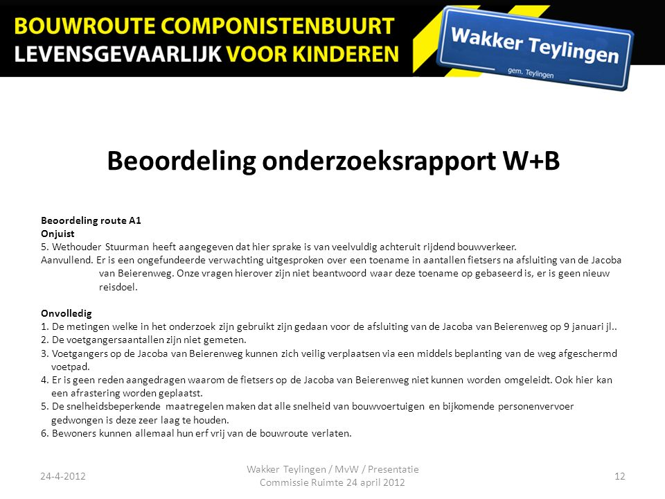 Beoordeling onderzoeksrapport W+B Beoordeling route A1 Onjuist 5.