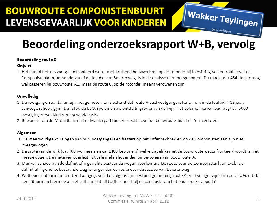Beoordeling onderzoeksrapport W+B, vervolg Beoordeling route C Onjuist 1. Het aantal fietsers wat geconfronteerd wordt met kruisend bouwverkeer op de