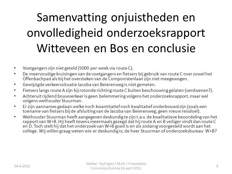 Samenvatting onjuistheden en onvolledigheid onderzoeksrapport Witteveen en Bos en conclusie Voetgangers zijn niet geteld (5000 per week via route C).
