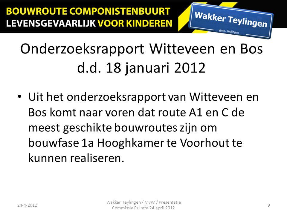 Onderzoeksrapport Witteveen en Bos d.d. 18 januari 2012 Uit het onderzoeksrapport van Witteveen en Bos komt naar voren dat route A1 en C de meest gesc