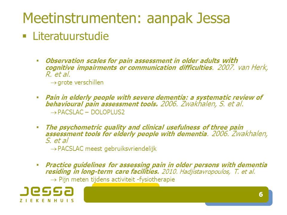 7 Meetinstrumenten: aanpak Jessa Audit: Afd Geriatrie (3) – afdeling reva (3) 122 patiënten Rapportage pijnscore Medicatievoorschrift Bevraging patiënten Bevindingen: NRS in verpleegdossier Zelfrapportage.