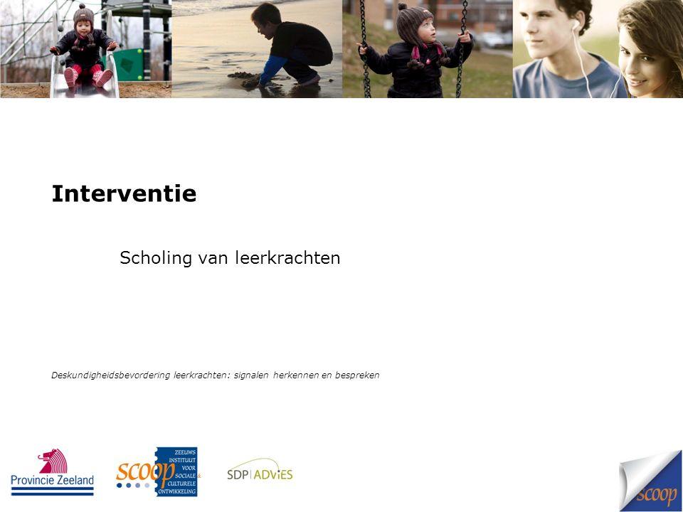 Interventie Scholing van leerkrachten Deskundigheidsbevordering leerkrachten: signalen herkennen en bespreken
