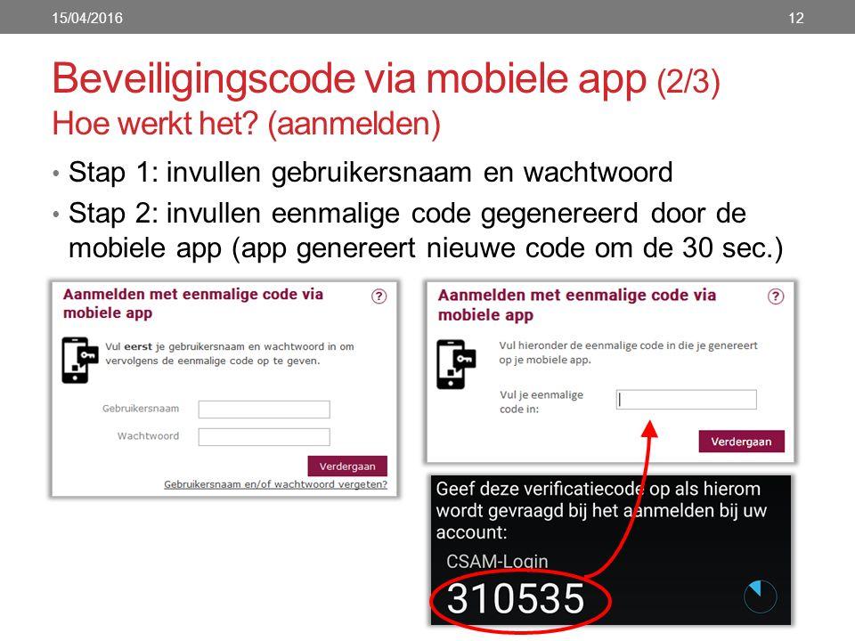 Beveiligingscode via mobiele app (2/3) Hoe werkt het.