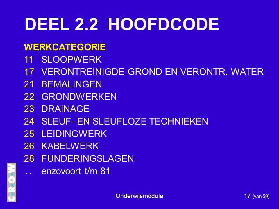 Onderwijsmodule17 (van 59) DEEL 2.2 HOOFDCODE WERKCATEGORIE 11SLOOPWERK 17VERONTREINIGDE GROND EN VERONTR.