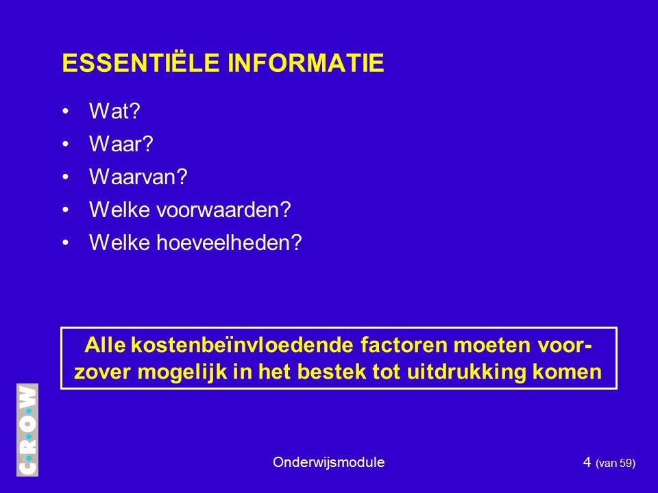 Onderwijsmodule4 (van 59) ESSENTIËLE INFORMATIE Wat.