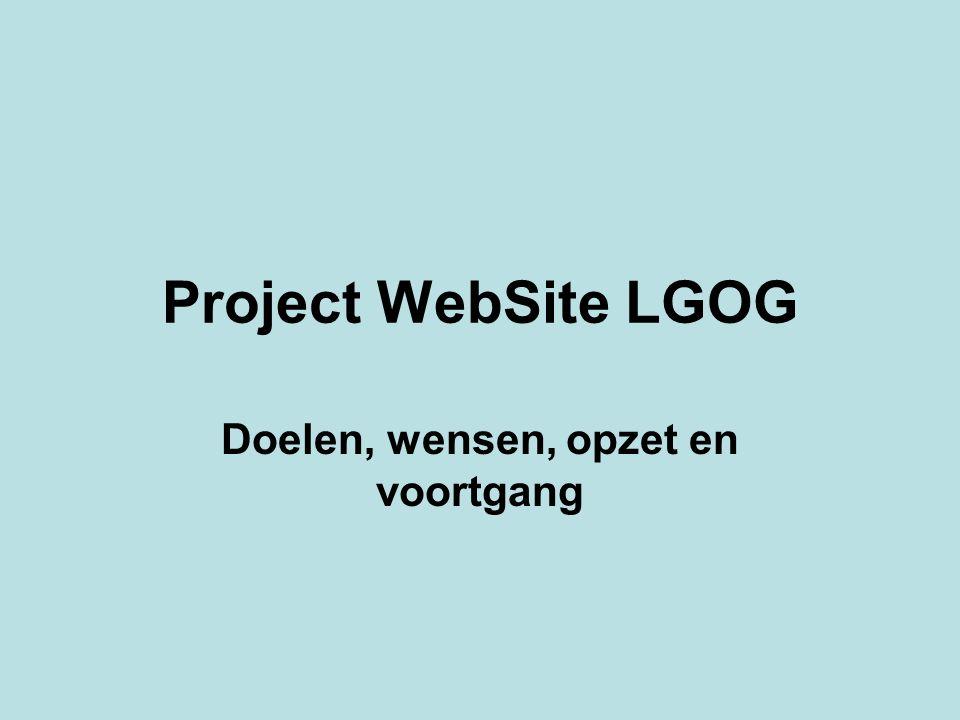 Project WebSite LGOG Doelen, wensen, opzet en voortgang