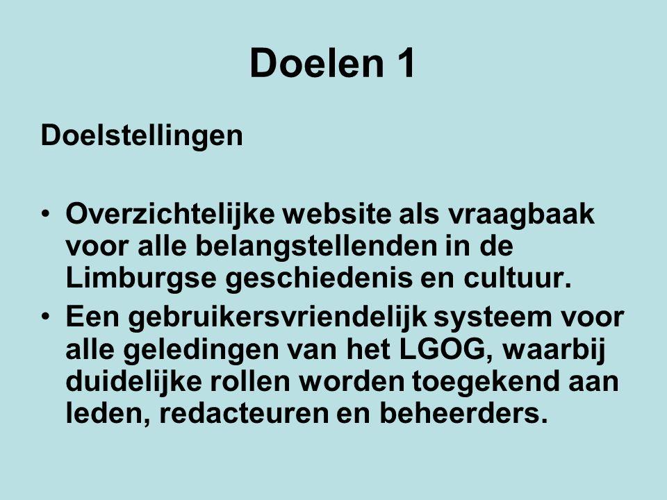 Doelen 1 Doelstellingen Overzichtelijke website als vraagbaak voor alle belangstellenden in de Limburgse geschiedenis en cultuur. Een gebruikersvriend