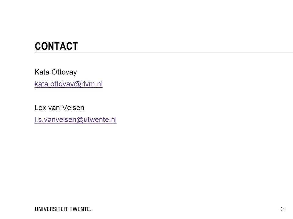 Kata Ottovay kata.ottovay@rivm.nl Lex van Velsen l.s.vanvelsen@utwente.nl CONTACT 31