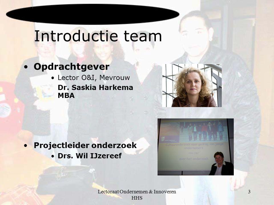 Lectoraat Ondernemen & Innoveren HHS 3 Introductie team Opdrachtgever Lector O&I, Mevrouw Dr.