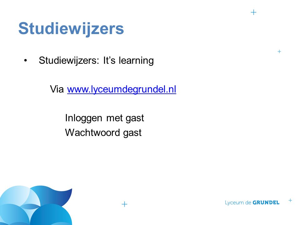 Studiewijzers: It's learning Via www.lyceumdegrundel.nlwww.lyceumdegrundel.nl Inloggen met gast Wachtwoord gast Studiewijzers