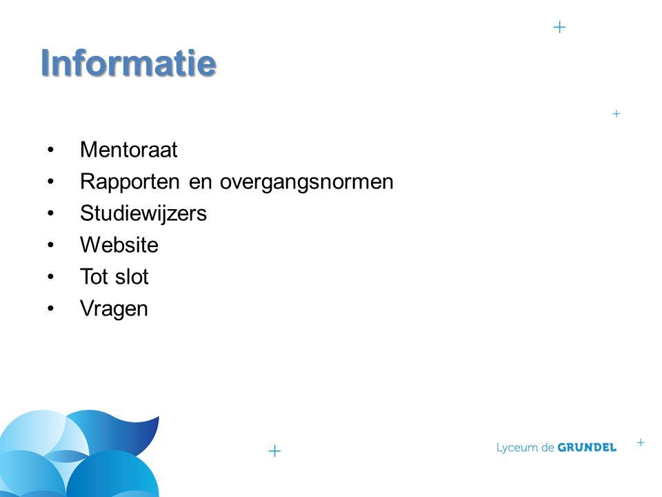Mentoraat Rapporten en overgangsnormen Studiewijzers Website Tot slot Vragen Informatie