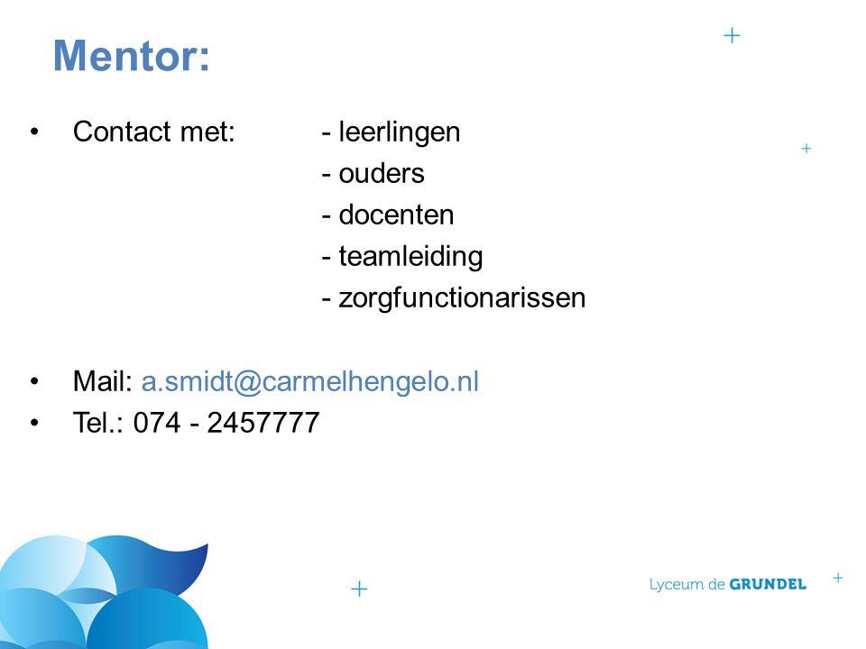 Contact met:- leerlingen - ouders - docenten - teamleiding - zorgfunctionarissen Mail: a.smidt@carmelhengelo.nl Tel.: 074 - 2457777 Mentor: