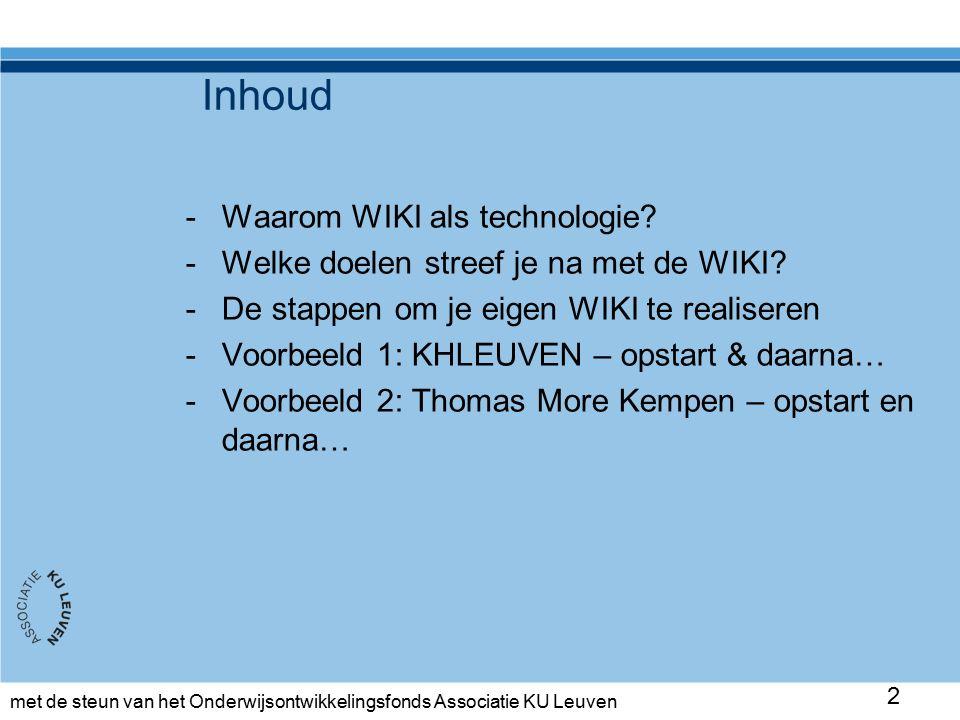 met de steun van het Onderwijsontwikkelingsfonds Associatie KU Leuven Inhoud -Waarom WIKI als technologie.