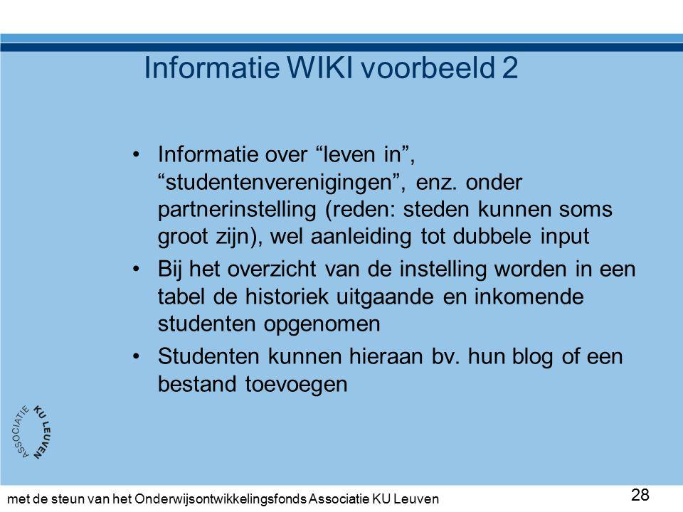 met de steun van het Onderwijsontwikkelingsfonds Associatie KU Leuven Informatie WIKI voorbeeld 2 Informatie over leven in , studentenverenigingen , enz.