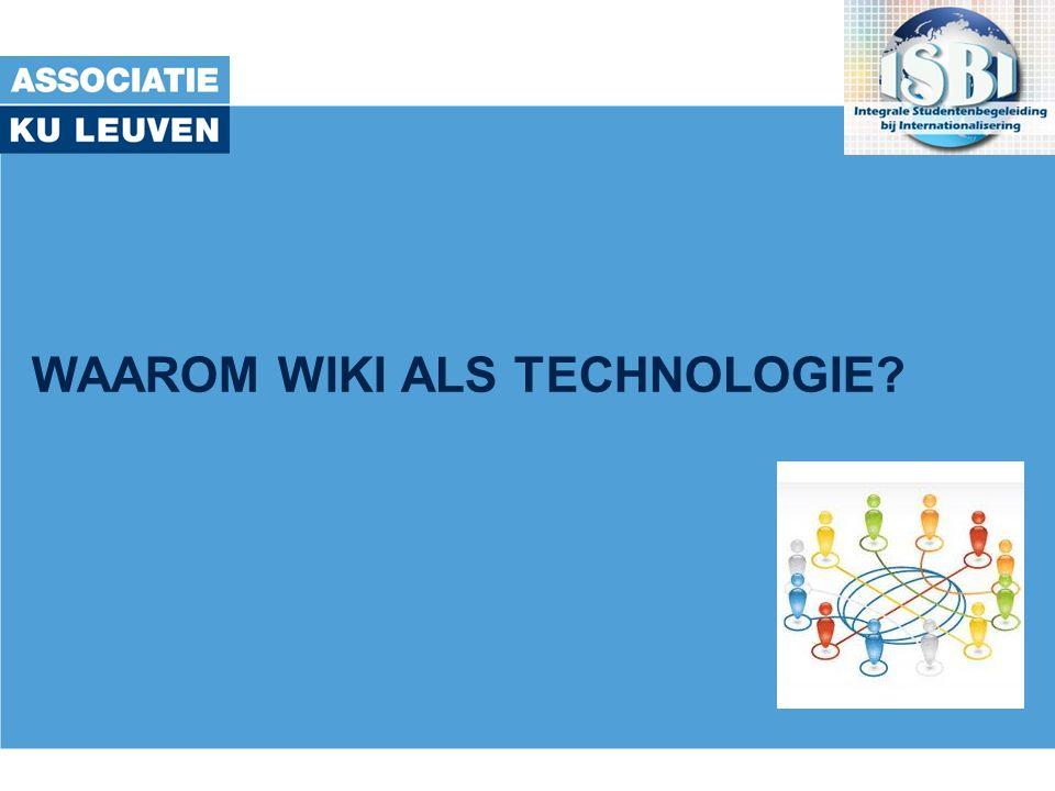WAAROM WIKI ALS TECHNOLOGIE?