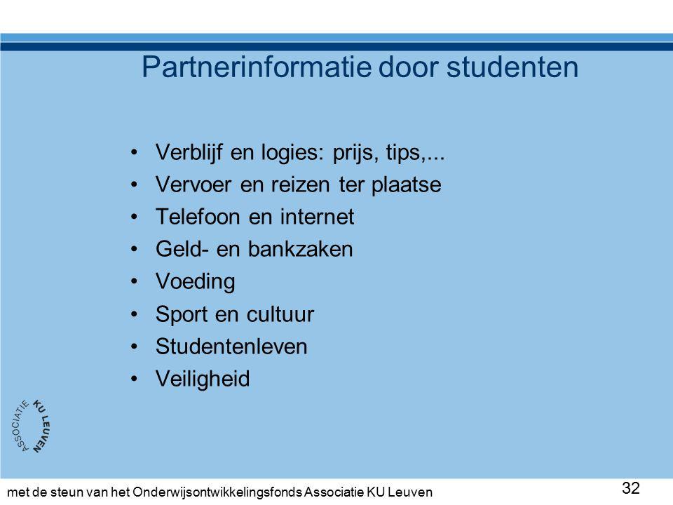 met de steun van het Onderwijsontwikkelingsfonds Associatie KU Leuven Partnerinformatie door studenten Verblijf en logies: prijs, tips,...