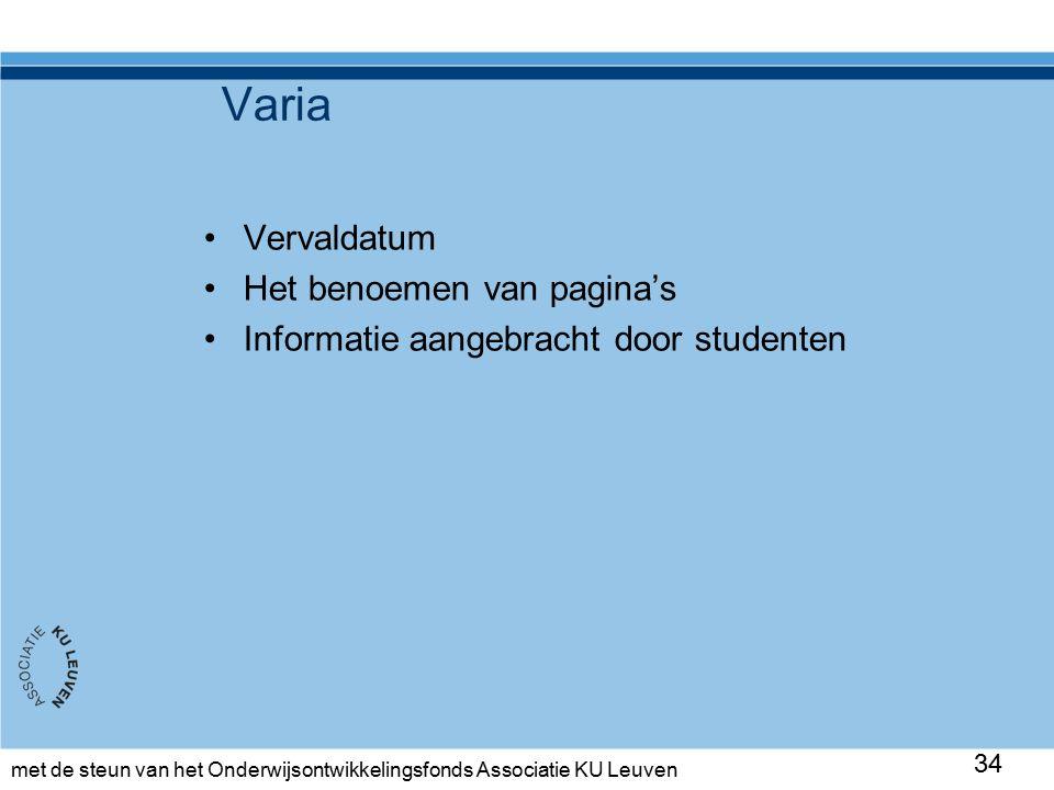 met de steun van het Onderwijsontwikkelingsfonds Associatie KU Leuven Varia Vervaldatum Het benoemen van pagina's Informatie aangebracht door studenten 34