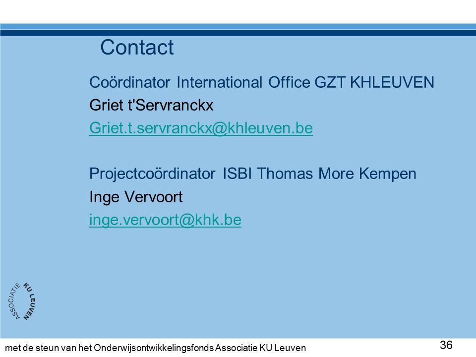 met de steun van het Onderwijsontwikkelingsfonds Associatie KU Leuven Contact Coördinator International Office GZT KHLEUVEN Griet t Servranckx Griet.t.servranckx@khleuven.be Projectcoördinator ISBI Thomas More Kempen Inge Vervoort inge.vervoort@khk.be 36