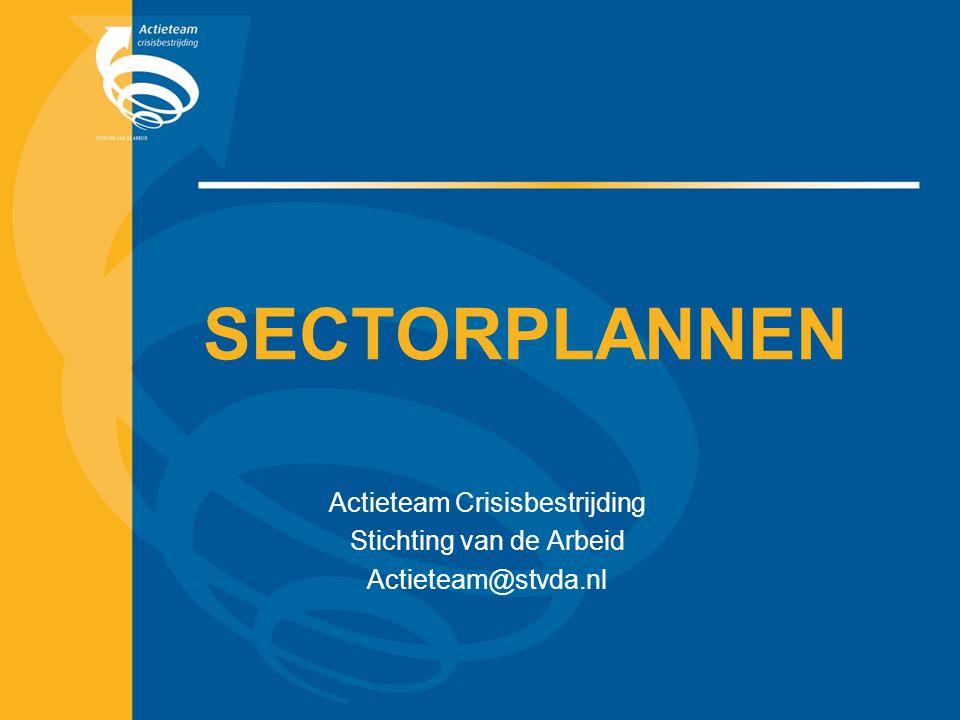 SECTORPLANNEN Actieteam Crisisbestrijding Stichting van de Arbeid Actieteam@stvda.nl