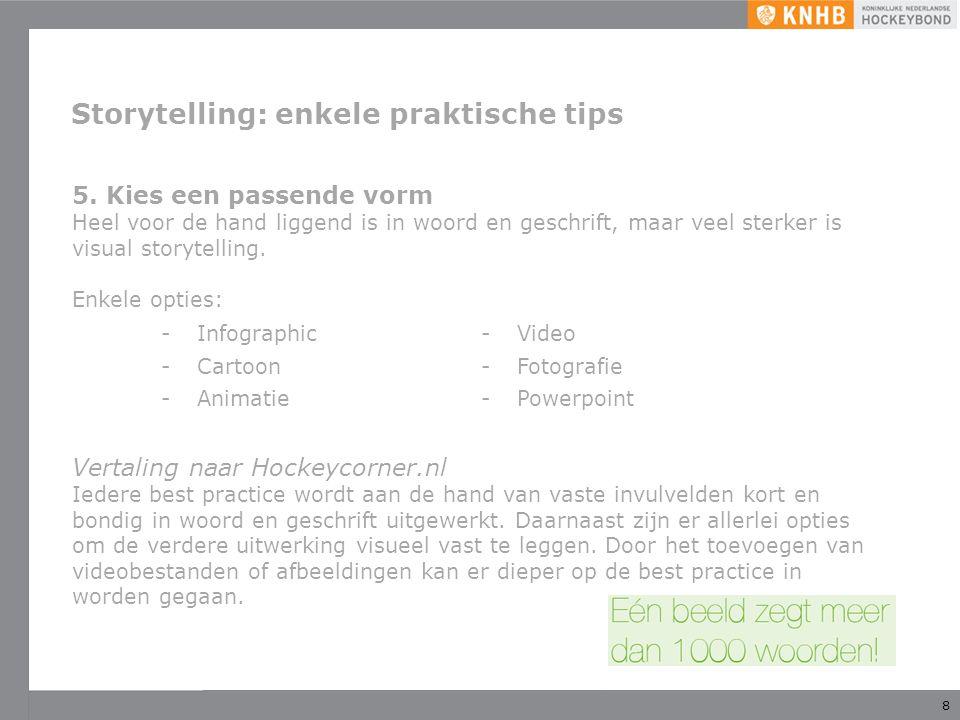 8 Storytelling: enkele praktische tips 5.