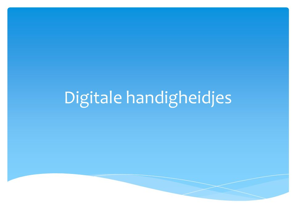 Digitale handigheidjes