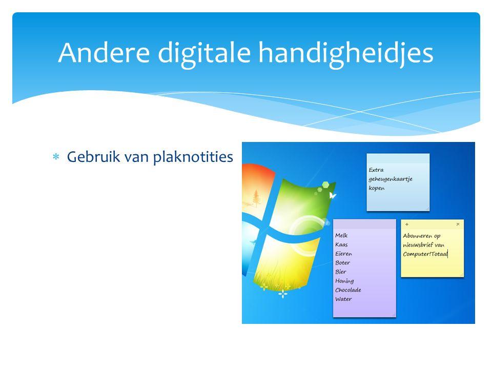  Gebruik van plaknotities Andere digitale handigheidjes
