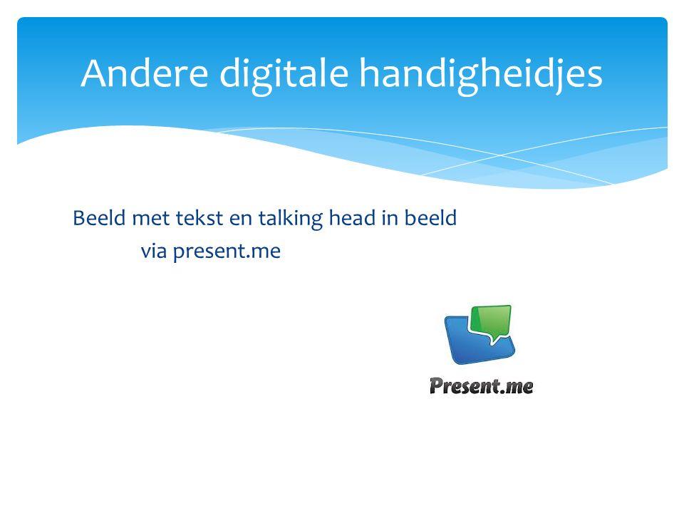 Beeld met tekst en talking head in beeld via present.me Andere digitale handigheidjes