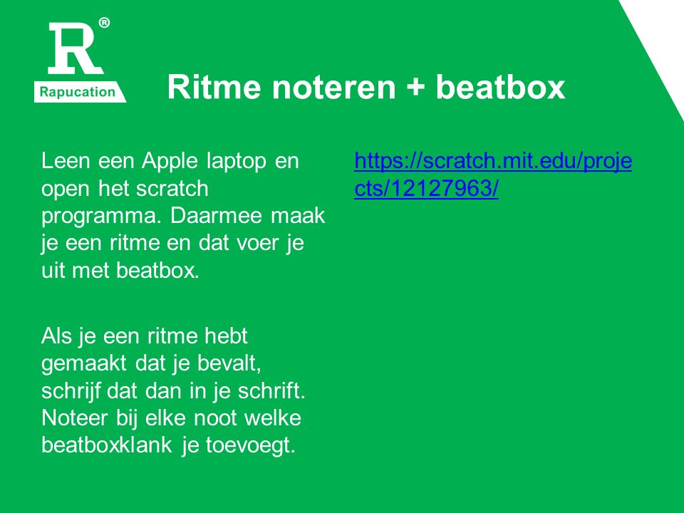 Ritme noteren + beatbox Leen een Apple laptop en open het scratch programma.