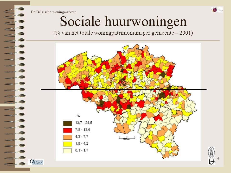 4 Sociale huurwoningen (% van het totale woningpatrimonium per gemeente – 2001) De Belgische woningmarkten