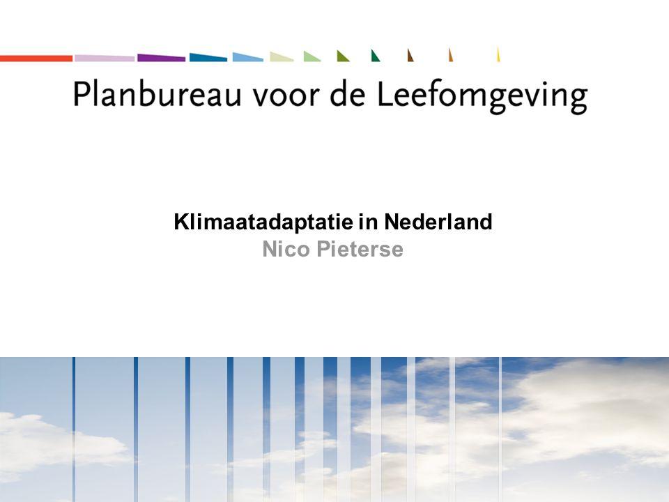 Klimaatadaptatie in Nederland Nico Pieterse