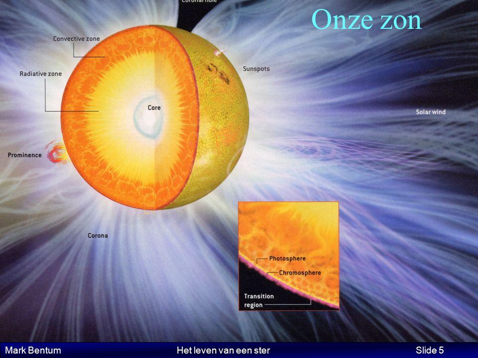 Mark Bentum Het leven van een ster Slide 5 Onze zon