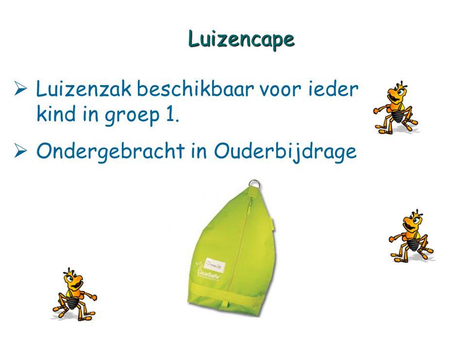  Luizenzak beschikbaar voor ieder kind in groep 1.  Ondergebracht in Ouderbijdrage Luizencape