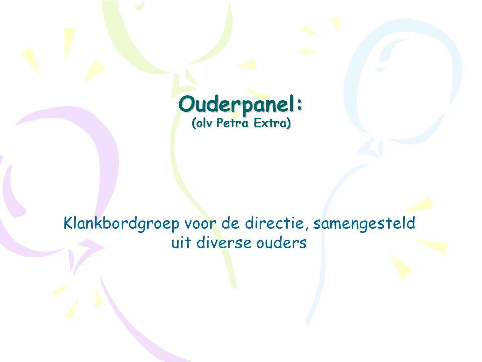 Ouderpanel: (olv Petra Extra) Klankbordgroep voor de directie, samengesteld uit diverse ouders