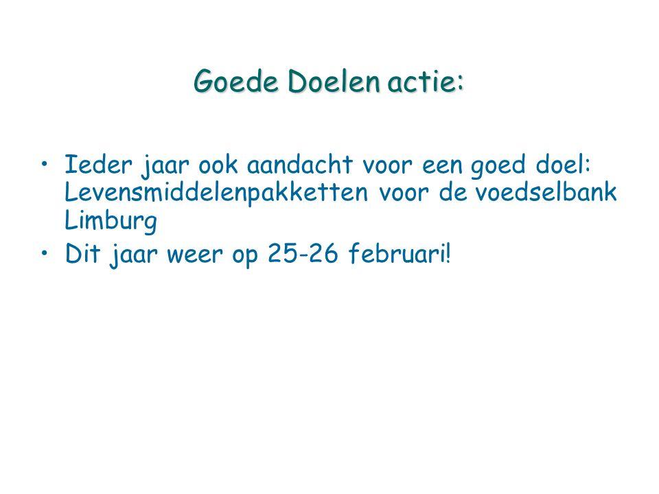 Goede Doelen actie: Ieder jaar ook aandacht voor een goed doel: Levensmiddelenpakketten voor de voedselbank Limburg Dit jaar weer op 25-26 februari!