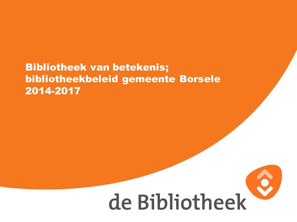 Bibliotheek van betekenis; bibliotheekbeleid gemeente Borsele 2014-2017